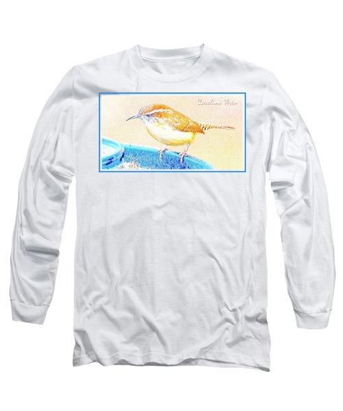 Carolina Wren, Winter Wren On Bird Feeder, Digital Art Long Sleeve T-Shirt