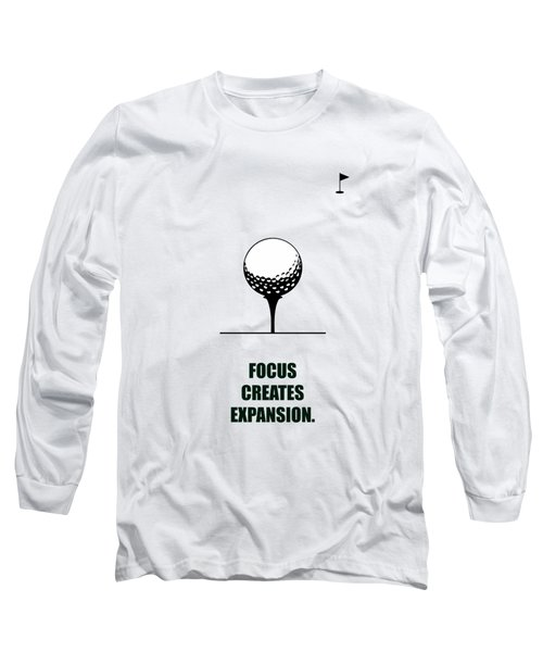 Focus Creates Expansion Corporate Start-up Quotes Poster Long Sleeve T-Shirt
