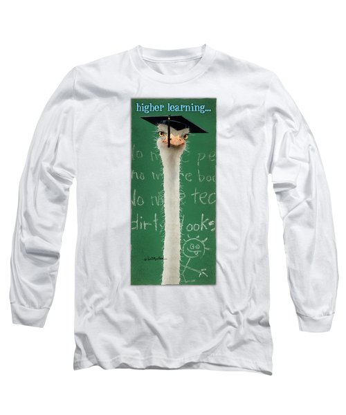 Higher Learning... Long Sleeve T-Shirt