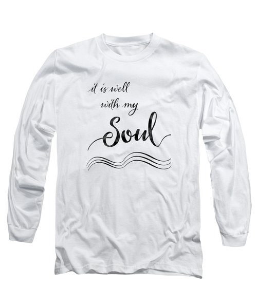Long Sleeve T-Shirt featuring the painting Inspirational Typography Script Calligraphy - It Is Well With My Soul by Audrey Jeanne Roberts