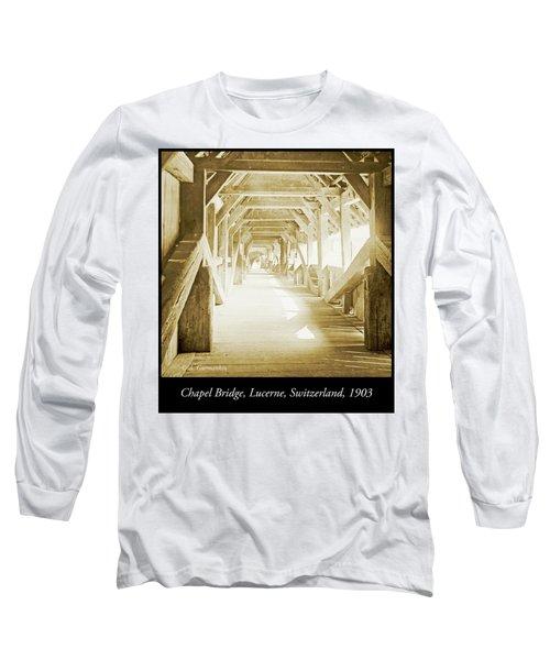 Kapell Bridge, Lucerne, Switzerland, 1903, Vintage, Photograph Long Sleeve T-Shirt