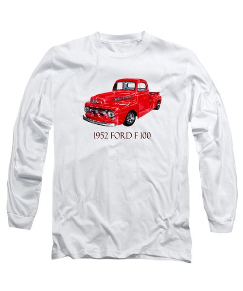 Big Red 1952 Ford F-100 Pick Up Long Sleeve T-Shirt by Jack Pumphrey