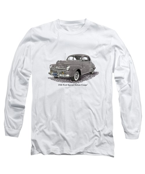 1946 Ford Special Deluxe Coupe Long Sleeve T-Shirt