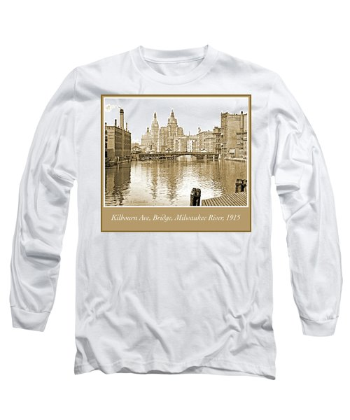 Kilbourn Avenue Bridge, Milwaukee River, C.1915, Vintage Photogr Long Sleeve T-Shirt