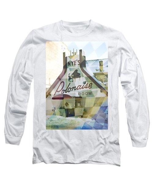 Nye's Polonaise Room Long Sleeve T-Shirt