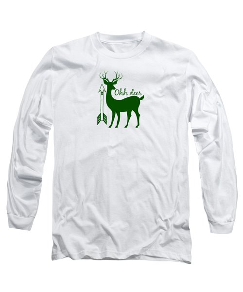 Ohh Deer Long Sleeve T-Shirt by Chastity Hoff