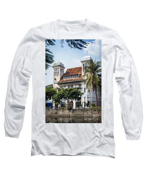 Dutch Colonial Buildings In Old Town Of Jakarta Indonesia Long Sleeve T-Shirt