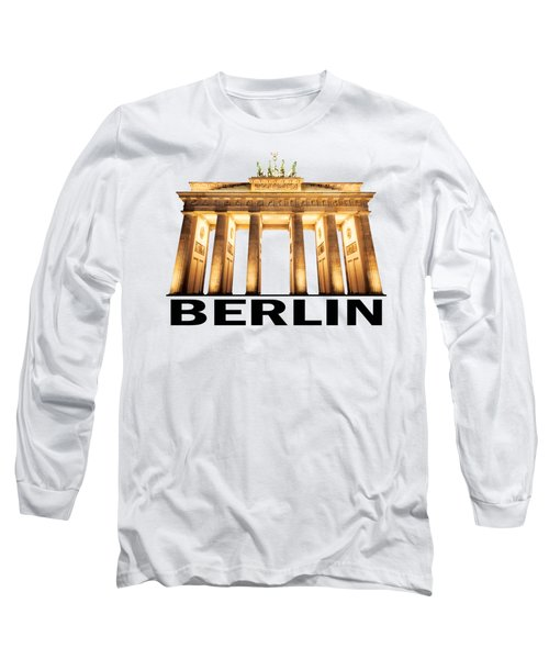 Brandenburg Gate Long Sleeve T-Shirt by Julie Woodhouse