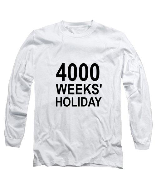 A Lifetime Long Sleeve T-Shirt