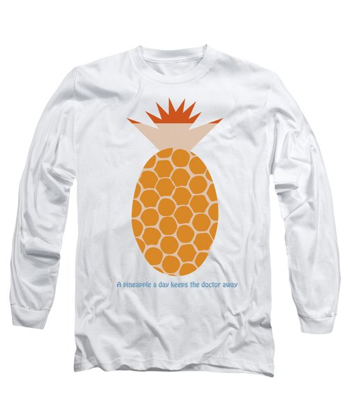 A Pineapple A Day Keeps The Doctor Away Long Sleeve T-Shirt by Frank Tschakert