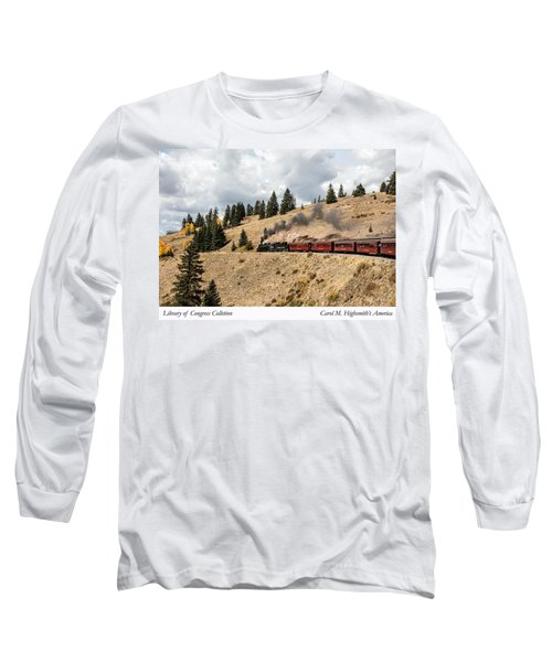 Long Sleeve T-Shirt featuring the photograph A Scenic Railroad Steam Train, Near Antonito In Conejos County In Colorado by Carol M Highsmith