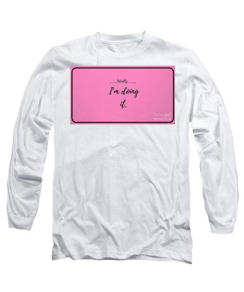Actually Long Sleeve T-Shirt