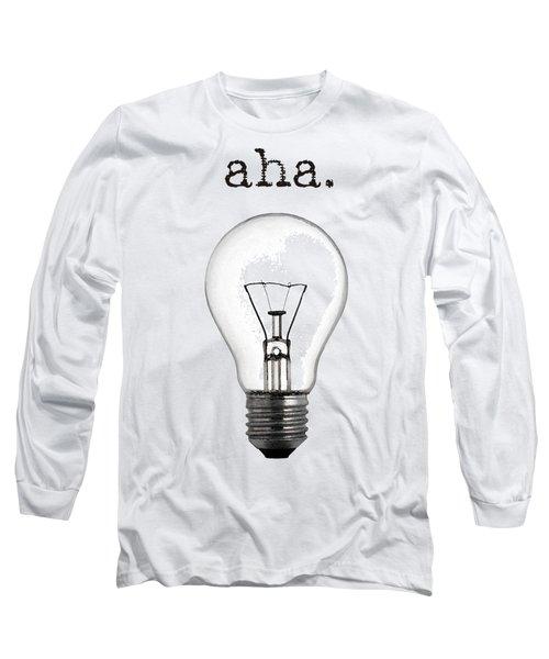 Aha Moment Long Sleeve T-Shirt