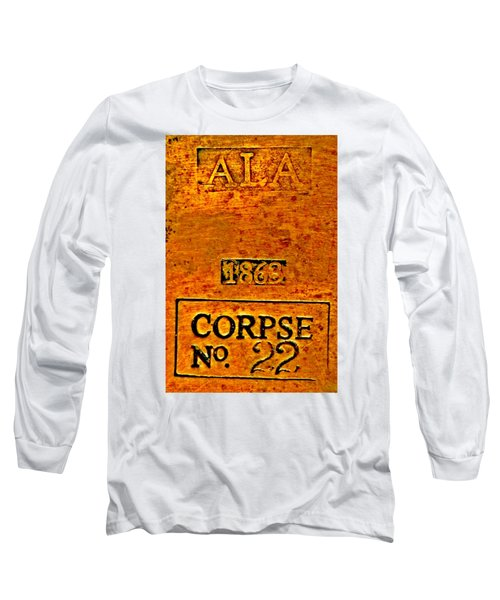 Alabama Civil War 1863 Corpse No 22 Toe Tag Long Sleeve T-Shirt by Peter Gumaer Ogden