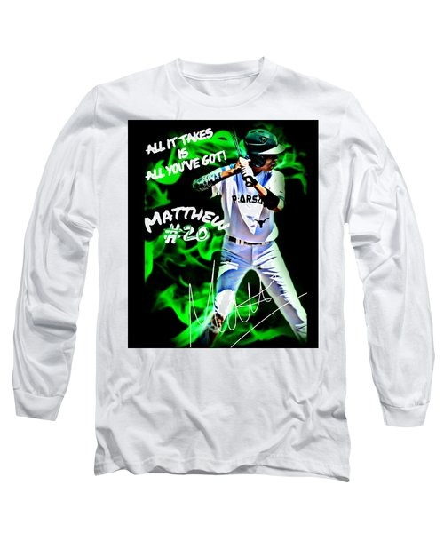 All It Takes Matthew Long Sleeve T-Shirt by Linda Cox