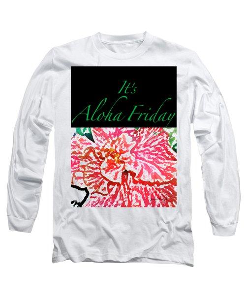 Aloha Friday T-shirt Long Sleeve T-Shirt