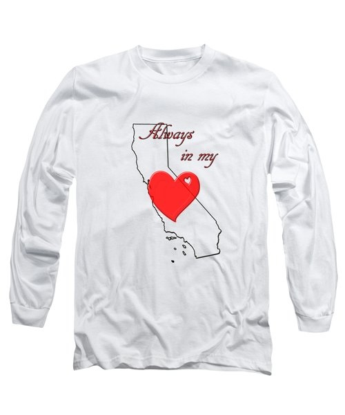Always In My Heart Ca Long Sleeve T-Shirt
