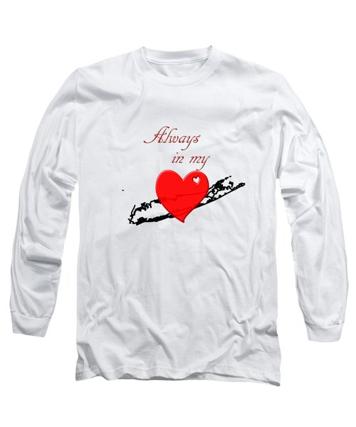 Always In My Heart Li Long Sleeve T-Shirt