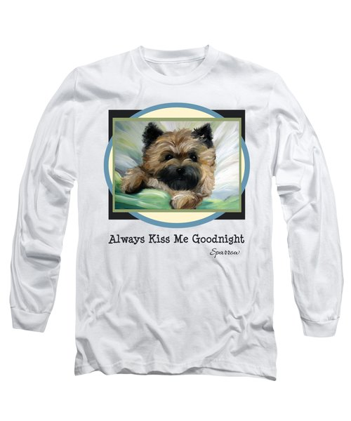 Always Kiss Me Goodnight Long Sleeve T-Shirt
