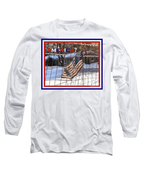 America Where Are We Long Sleeve T-Shirt