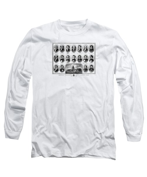 American Presidents First Hundred Years Long Sleeve T-Shirt