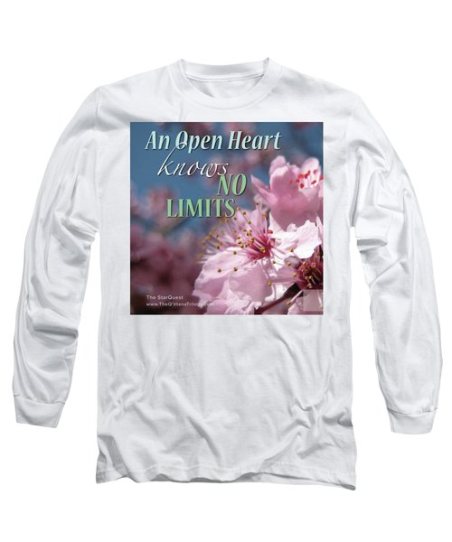 An Open Heart Knows No Limits Long Sleeve T-Shirt by Mark David Gerson