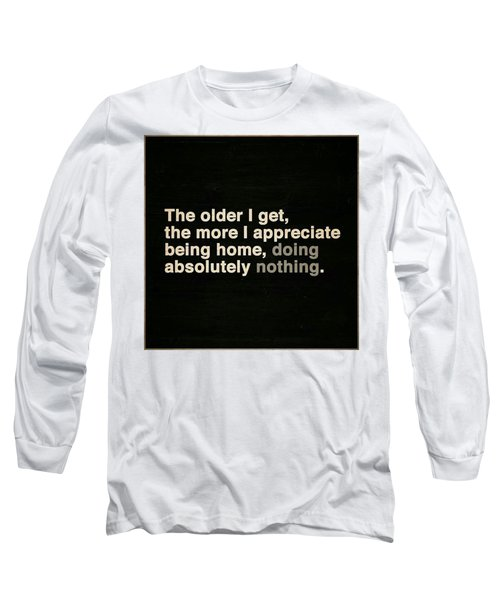 Appreciating Aging Long Sleeve T-Shirt