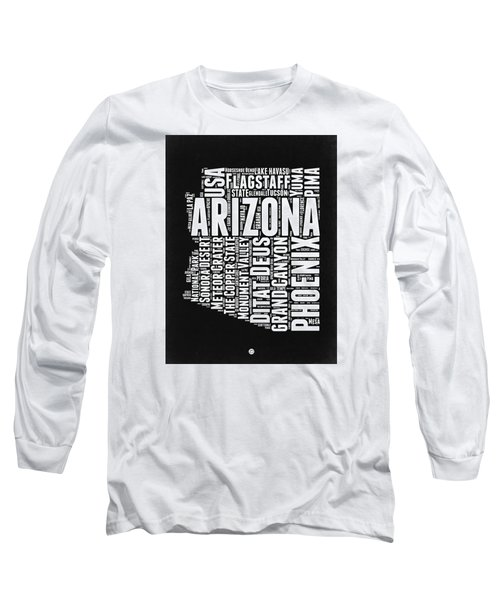 Arizona Black And White Word Cloud Map Long Sleeve T-Shirt