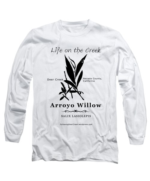 Arroyo Willow - Black Text Long Sleeve T-Shirt