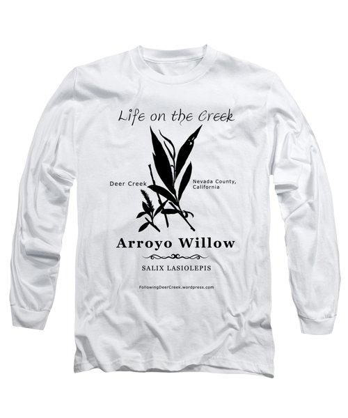 Arroyo Willow - Black Text Long Sleeve T-Shirt