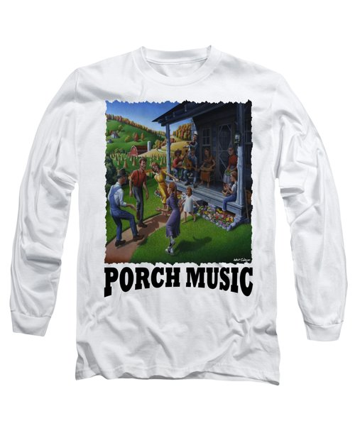 Porch Music - Mountain Music  Long Sleeve T-Shirt