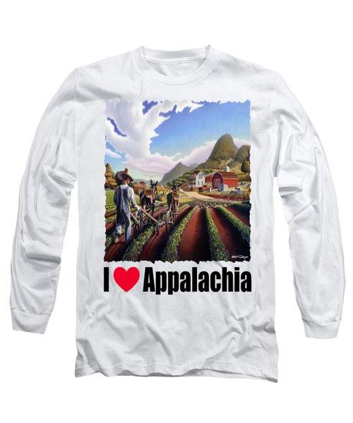 I Love Appalachia - Appalachian Farmer Cultivating Peas - Farm Landscape Long Sleeve T-Shirt