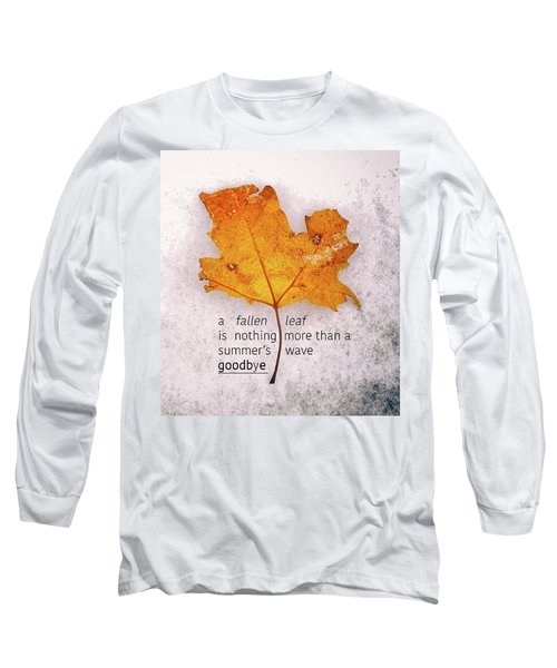 Fallen Leaf On Dirty Ice With Quote Long Sleeve T-Shirt