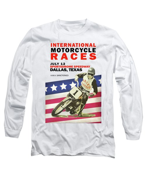 International Motorcycle Races Dallas Long Sleeve T-Shirt