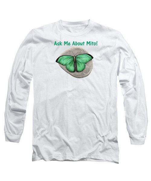 Ask Me About Mito T-shirt Or Tote Bag Long Sleeve T-Shirt