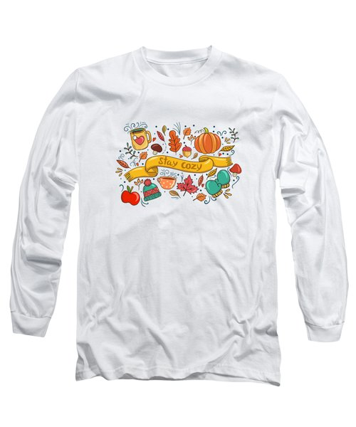Autumn Is The Time To Stay Cozy Long Sleeve T-Shirt