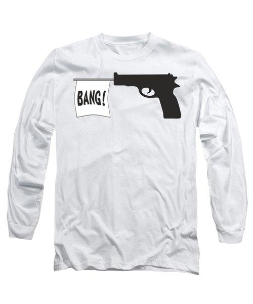 Bang Long Sleeve T-Shirt