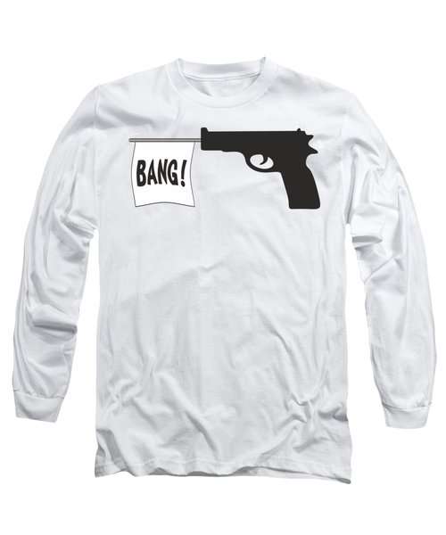 Bang Long Sleeve T-Shirt