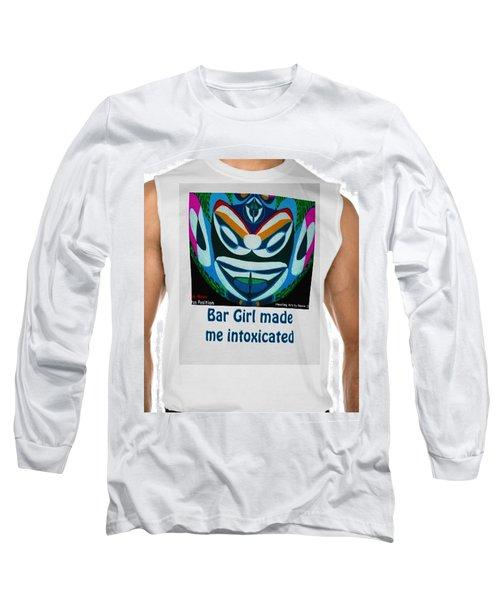 Bar Girl Made Me Intoxicated By Navinjoshi Fineartamerica Pixels Long Sleeve T-Shirt