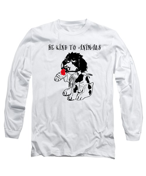 Be Kind To Animals Long Sleeve T-Shirt by EricaMaxine  Price