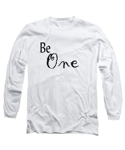 Be One Long Sleeve T-Shirt by Kerri Mortenson