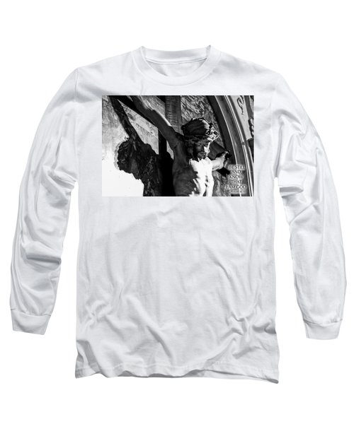 Be Still And Know That I Am God  Psalms 46 10 Long Sleeve T-Shirt by Sonny Marcyan
