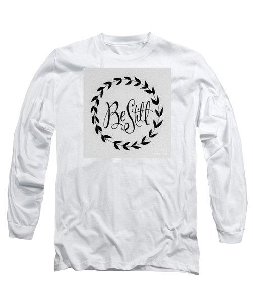 Be Still Long Sleeve T-Shirt by Elizabeth Robinette Tyndall