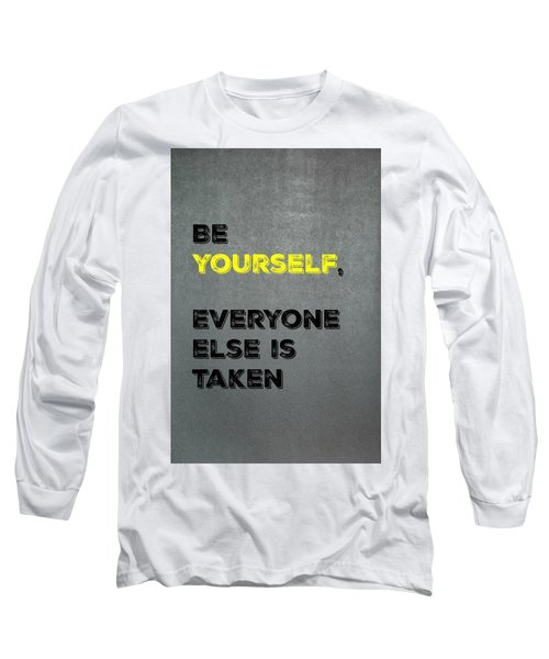 Be Yourself #4 Long Sleeve T-Shirt