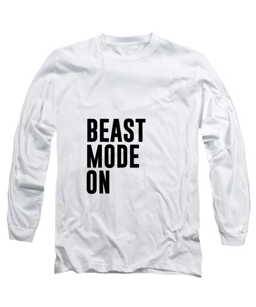 Beast Mode On - Gym Quotes 1 - Minimalist Print - Typography - Quote Poster Long Sleeve T-Shirt