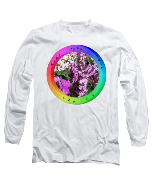 Bees Need More Flowers T Shirt Long Sleeve T-Shirt