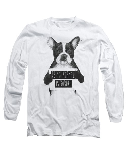 Being Normal Is Boring Long Sleeve T-Shirt by Balazs Solti