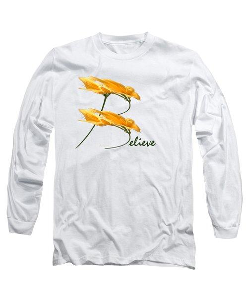 Long Sleeve T-Shirt featuring the digital art Believe Shirt by Ann Lauwers