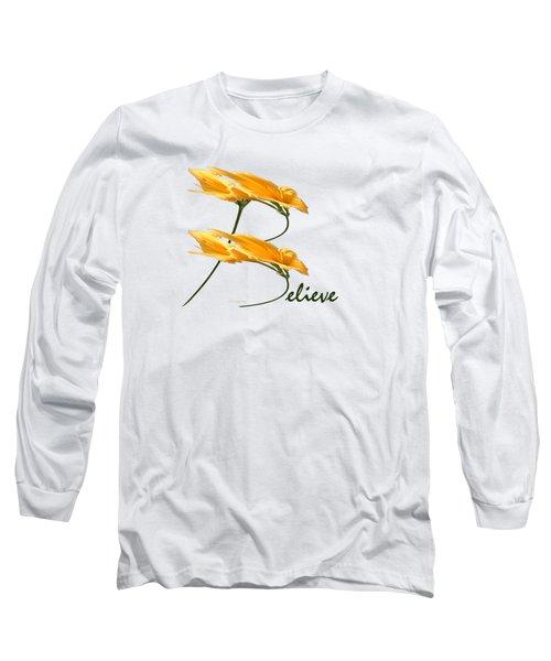 Believe Shirt Long Sleeve T-Shirt