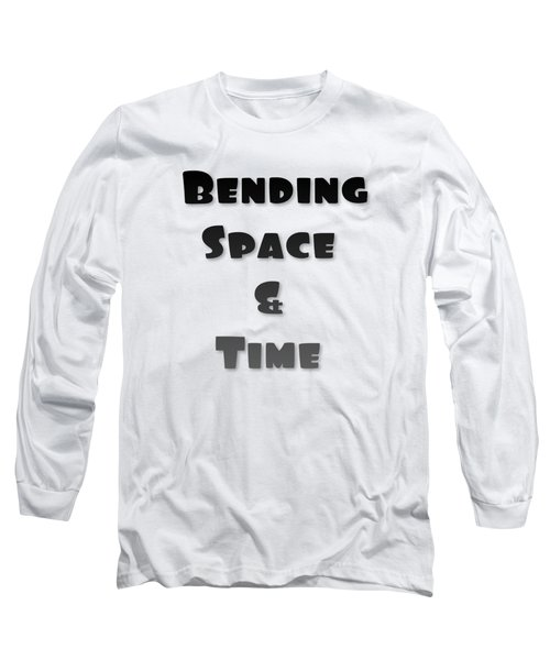 Bend Space And Time -  Long Sleeve T-Shirt